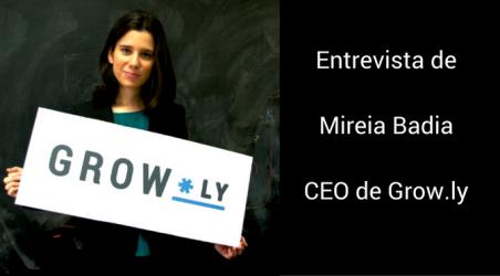 Entrevista de mireia badia - CEO de Grow.ly